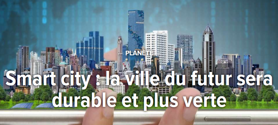 Smart city : la ville du futur sera durable et plus verte